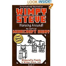 Wimpy Steve Book 2: Horsing Around! (An Unofficial Minecraft Diary Book) (Minecraft Diary: Wimpy Steve)
