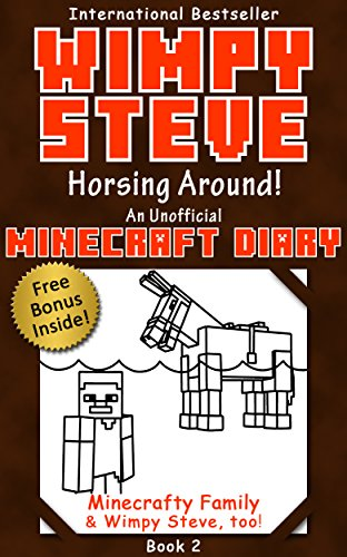 Wimpy Steve Book 2: Horsing Around! (An Unofficial Minecraft Diary Book) (Minecraft Diary: Wimpy Steve) (English Edition) por Minecrafty Family