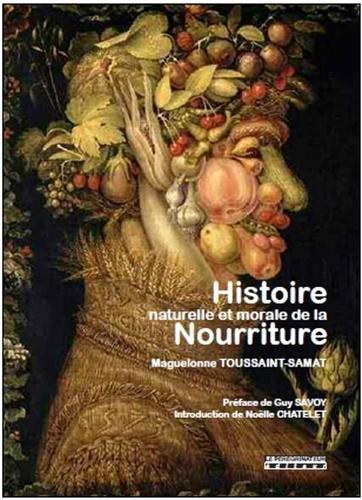 Histoire naturelle et morale de la nourriture par Maguelonne Toussaint-Samat