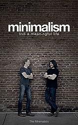 Minimalism: Live a Meaningful Life by Joshua Fields Millburn (2011-12-08)