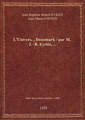 L'Univers., Danemark / par M. J.-B. Eyriès,...