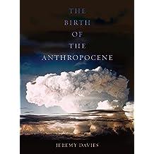 Birth of the Anthropocene