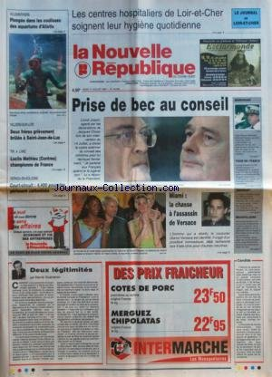 NOUVELLE REPUBLIQUE (LA) [No 16034] du 17/07/1997 - DEUX LEGITIMITE PAR GUENERON - MIAMI - LA CHASSE A L'ASSASSIN DE VERSACE - PRISE DE BEC AU CONSEIL - CHIRAC ET JOSPIN - TIR A L'ARC ET LUCILE MATHIEU - L'AQUARIUM D'ALIOTIS par Collectif