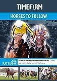 TIMEFORM HORSES TO FOLLOW 2018 FLAT 2018: A TIMEFORM RACING PUBLICATION