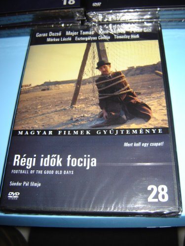 R?gi idok focija / Football of the Good Old Days / Hungarian Film - Magyar Filmek Gyujtem?nye 28. by Garas Dezso