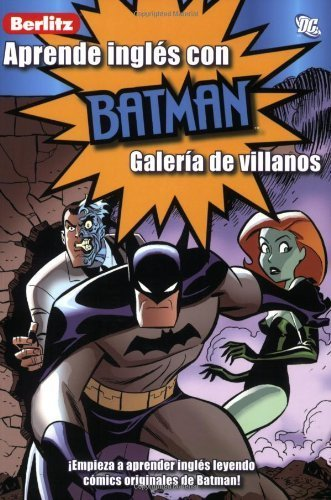 Aprende Ingles Con Batman: Galeria de Villanos (Aprende Ingles Con.../ Learn English With...) (Spanish and Spanish Edition) by Scott Peterson (2007-12-01)