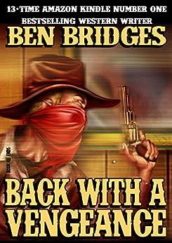 Back With a Vengeance (A Ben Bridges Western) by [Bridges, Ben]