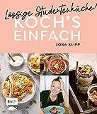 Koch's einfach - Lässige Studentenküche!: Von Zora Klipp aus dem Kliemannsland