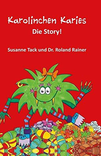 Karolinchen Karies - Die Story! Aus der Sicht einer Betroffenen - Zahnarzt, Kinderzahnarzt, Zahnhygiene, Schulzahnarzt, Zahnprophylaxe, Kariesvorsorge, Zahnbürste, Mundhygiene, Zahnpasta