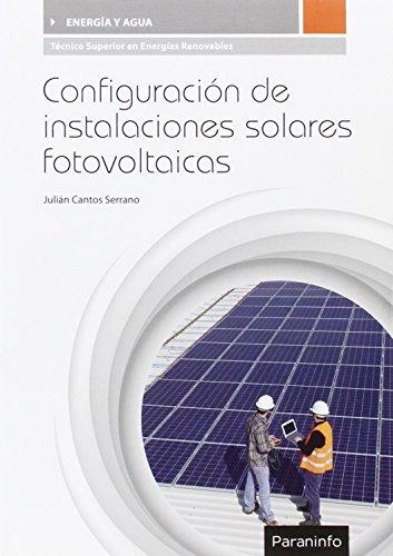 Descargar Libro Configuración de instalaciones solares fotovoltaicas de JULIÁN CANTOS SERRANO