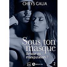 Sous ton masque – Amour ou manipulation ?, vol. 2