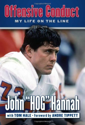 Offensive Conduct: My Life on the Line by Hannah, John
