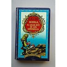 Oceola, el gran jefe de los Semiolas / Mayne Reid ; edición Jesús M. Sánchez ; portada Angel Luis Pérez