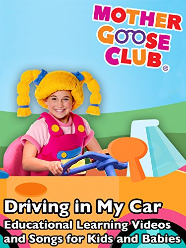 driving-in-my-car-educational-learning-videos-and-songs-for-kids-and-babies-mother-goose-club