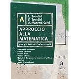 Approccio alla matematica. Vol. A. Per gli Ist. professionali