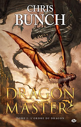L'Ordre du dragon: Dragon Master, T2