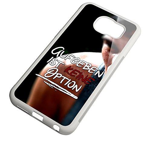 Smartcover Case Aufgeben ist keine Option z.B. für Iphone 5 / 5S, Iphone 6 / 6S, Samsung S6 und S6 EDGE mit griffigem Gummirand und coolem Print, Smartphone Hülle:Samsung S6 EDGE weiss Samsung S6 EDGE weiss