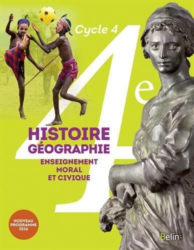 Histoire-Géographie, enseignement moral et civique 4e cycle 4 : livre de l'élève - Grand format - Nouveau programme 2016