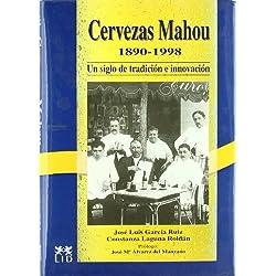 Cervezas Mahou, 1889-1997.: Un siglo de tradición e innovación. (Historia Empresarial)