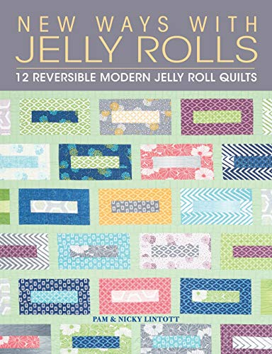 Jelly Roll Design (New Ways with Jelly Rolls: 12 Modern Reversible Jelly Roll Designs)