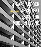 Carl Auböck Architekt (1924-1993): Design for Modern Living