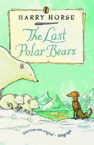 The Last Polar Bears by Harry Horse (1996-10-03)