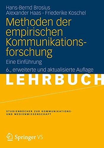Methoden der empirischen Kommunikationsforschung: Eine Einführung (Studienbücher zur Kommunikations- und Medienwissenschaft)