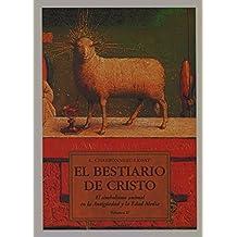 Bestiario de cristo, el - el simbolismo animal en la antiguedad (Sophia Perennis (olañeta))