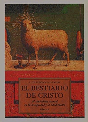 Bestiario de cristo, el - el simbolismo animal en la antiguedad (Sophia Perennis (olañeta)) por Louis Charbonneau-Lassay