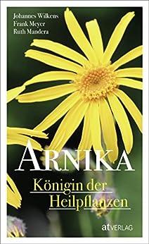 Arnika - Königin der Heilpflanzen - eBook