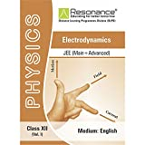 Electrodynamics-(Vol -I) Book by Resonance for JEE-Main & JEE-Advanced for class 12th . It includes-Electrostatics, Current Electricity, Capacitance, Hints & Solution.