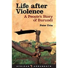 Life After Violence: A People's Story of Burundi (African Arguments) by Peter Uvin (2008-12-16)