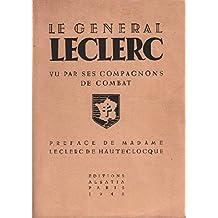 Le général leclerc vu par ses compagnons de combat. préface de madame leclerc de hauteclocque.