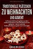 Traditionelle Plätzchen zu Weihnachten und Advent: 26 Rezepte Weihnachtsgebäck aus