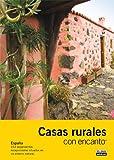CASAS RURALES CON ENCANTO 2009 (Guias Con Encanto)
