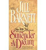 [(Surrender a Dream)] [by: Jill Barnett]