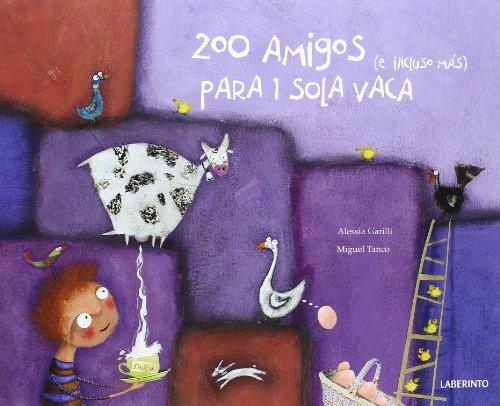 200 Amigos (e incluso más) para 1 sola vaca (Infantil-Juvenil) por Alessia Garilli