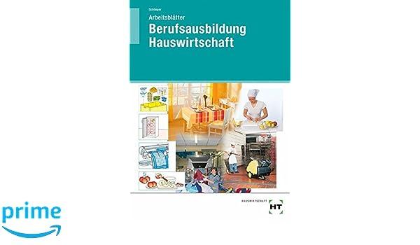 Berufsausbildung Hauswirtschaft - Arbeitsblätter: Schülerausgabe ...