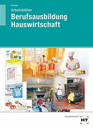 Berufsausbildung Hauswirtschaft - Arbeitsblätter: Schülerausgabe