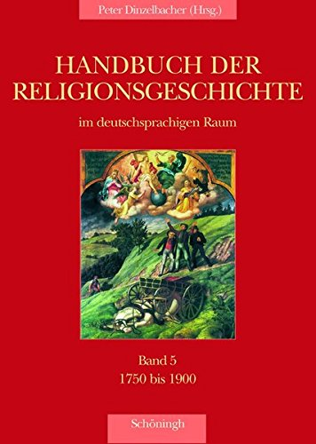 Handbuch der Religionsgeschichte im deutschsprachigen Raum, Bd. 5: 1750-1900