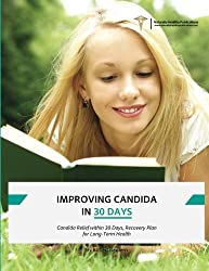 Improving Candida in 30 Days: Candida Relief within 30 Days, Recovery Plan for Long-Term Health by Robert Redfern (2014-10-13)