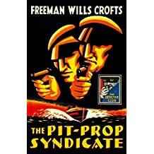 The Pit-Prop Syndicate (Detective Club Crime Classics)