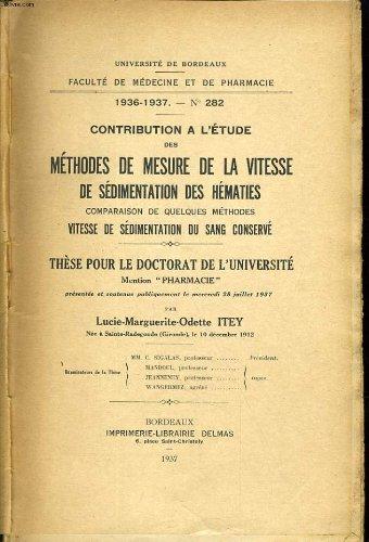 UNIVERSITE DE BORDEAUX - FACULTE DE MEDECINE ET DE PHRAMACIE 1936-1937 N°282 - METHODES DE MESURE DE LA VITESSE DE SEDIMENTATION DES HEMATIES COMPARAISON DE QUELQUES METHODES VITESSE DE SEDIMENTATION DU SANG CONSERVE