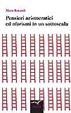 Scarica Libro Pensieri aristocratici ed aforismi in un sottoscala (PDF,EPUB,MOBI) Online Italiano Gratis