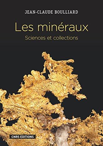 Les Minéraux. Sciences et collections par Jean-claude Boulliard