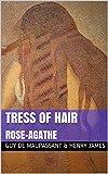 Tress of Hair: Followed by Rose-Agathe