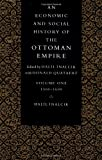 An Economic and Social History of the Ottoman Empire, 1300–1914 2 Volume Paperback Set: Economic Hist Ottoman Empire v1: Volume 1