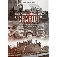 Chariot: Le Plus Grand Raid Commando De La Seconde Guerre Mondiale