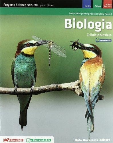 Biologia. Progetto scienze naturali. Cellule e biosfera. Per le Scuole superiori. Con espansione online