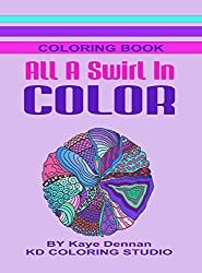 All A Swirl In Color: Colouring book with exciting images (English Edition)